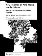 New Framings on Anti-Racism and Resistance: Volume 2 – Resistance and the New Futurity