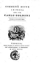 Opere teatrali del sig. avvocato Carlo Goldoni veneziano: con rami allusivi: Commedie buffe in prosa del sig. Carlo Goldoni. Tomo duodecimo. 34