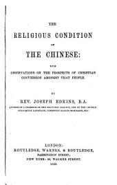 The Religious Condition of the Chinese: With Observations on the Prospects of Christian Conversion Amongst that People