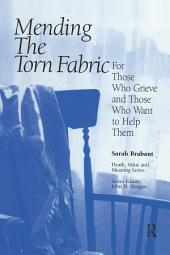 Mending the Torn Fabric: For Those Who Grieve and Those Who Want to Help Them
