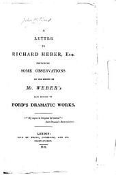 A Letter to Richard Heber, Esq: Containing Some Observations on the Merits of Mr. Weber's Late Edition of Ford's Dramatic Works