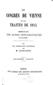Le Congrès de Vienne et les traités de 1815. Précédé et suivi des actes diplomatiques qui s'y rattachent: Volume2