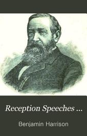 Reception Speeches ...: To Committees and Delegations from Various Sections of the United States