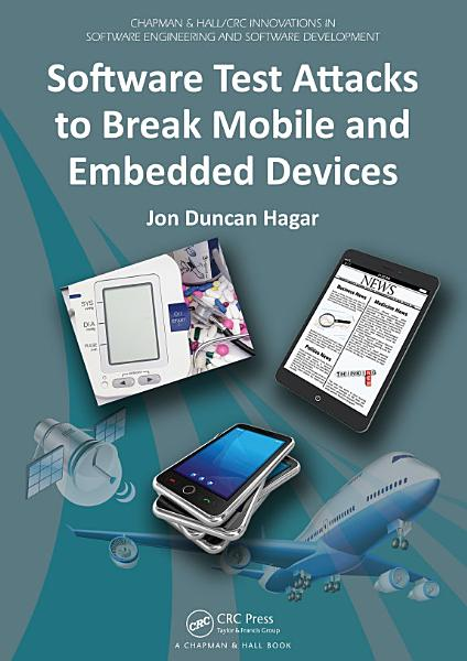 Software Test Attacks to Break Mobile and Embedded Devices