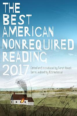 The Best American Nonrequired Reading 2017 PDF
