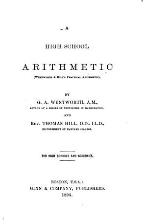 A High School Arithmetic  Wentworth   Hill s Practical Arithmetic   PDF