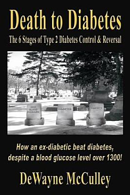 Death to Diabetes  The 6 Stages of Type 2 Diabetes Control   Reversal