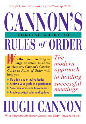 Cannon s Concise Guide to Rules of Order