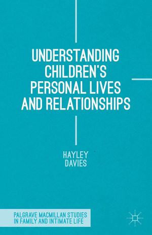 Understanding Children s Personal Lives and Relationships