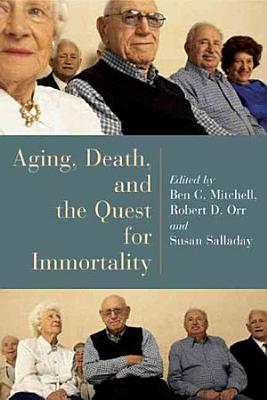 Aging  Death  and the Quest for Immortality PDF