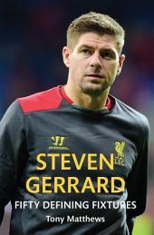 Steven Gerrard: Fifty Defining Features