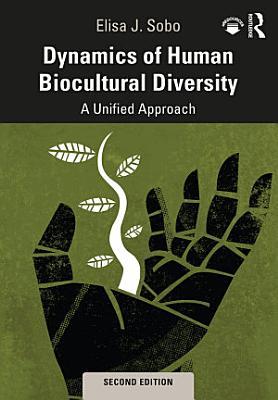 Dynamics of Human Biocultural Diversity