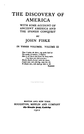 The Historical Writings of John Fiske: The discovery of America
