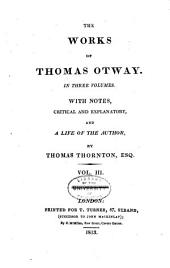 The Works of Thomas Otway: Volume 3