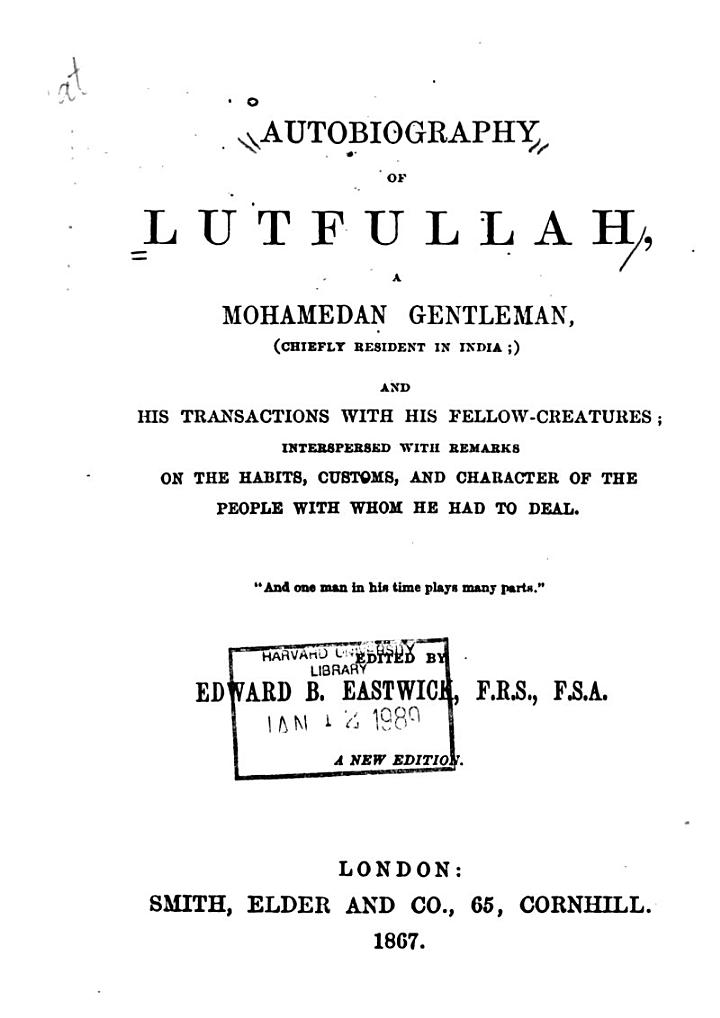 Autobiography of Lutfullah, a Mohamedan Gentleman (chiefly Resident in India)