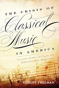 The Crisis of Classical Music in America PDF