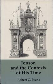 Jonson and the Contexts of His Time