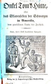 Onkel Tom's Hütte oder das Sklavenleben der Schwarzen in Amerika, dem gepriesenen Lande der Freiheit