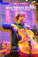 Cello Working Methods