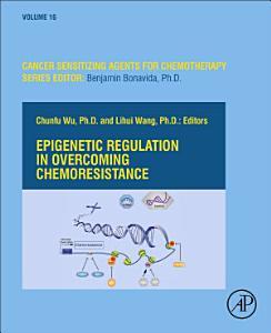 Epigenetic Regulation in Overcoming Chemoresistance