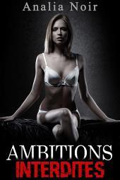 Ambitions Interdites Vol. 3: Libre et Libertine