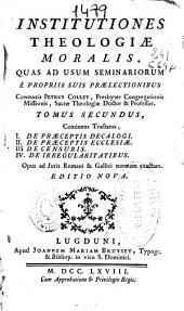 Institutiones theologiae moralis: quas ad usum seminariorum e propriis suis praelectionibus, Volume 2