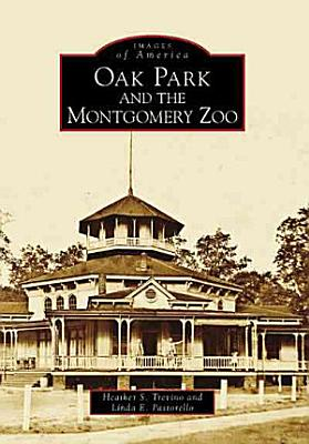 Oak Park and the Montgomery Zoo PDF