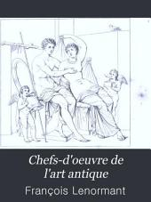 Chefs-d'oeuvre de l'art antique: monuments de la peinture et de la sculpture