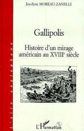 GALLIPOLIS: Histoire d'un mirage américain au XVIIIe siècle