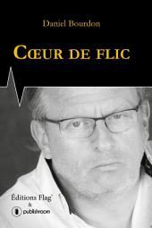 Coeur de flic : Une magnifique autobiographie