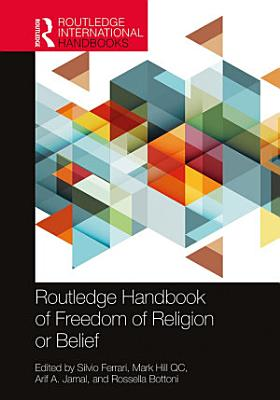 Routledge Handbook of Freedom of Religion or Belief PDF