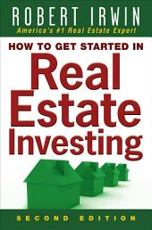 How to Get Started in Real Estate Investing: Edition 2