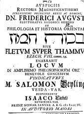 Ex philologia et historia orientali Beḵût Tammûz sive fletum super Thammuz Ezech. VIII. comm. 14