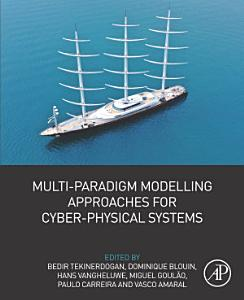 Multi Paradigm Modelling Approaches for Cyber Physical Systems