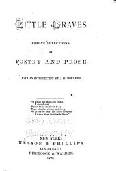 Little Graves: Choice Selections of Poetry and Prose