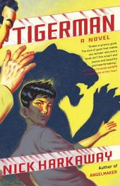 Tigerman: A novel