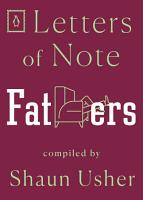 Letters of Note  Fathers PDF