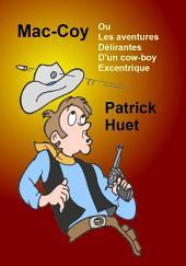 Mac Coy ou les aventures délirantes d'un cow-boy excentrique : L'origine des lois
