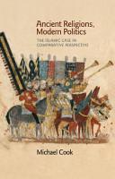 Ancient Religions  Modern Politics PDF