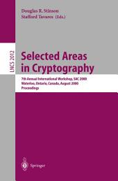Selected Areas in Cryptography: 7th Annual International Workshop, SAC 2000, Waterloo, Ontario, Canada, August 14-15, 2000. Proceedings