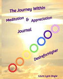 The Journey Within: Meditation & Appreciation Journal