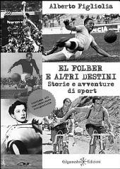El folber e altri destini: Storie e avventure di sport
