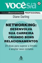 Networking: Desenvolva sua carreira criando bons relacionamentos: 24 dicas para superar a timidez e ampliar seus contatos