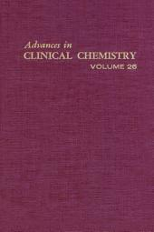 Advances in Clinical Chemistry: Volume 26