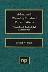 Advanced Cleaning Product Formulations: Volume 1