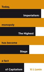 Imperialism: The Highest Stage of Capitalism: The Highest Stage of Capitalism