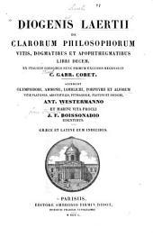 De clarorum philosophorum vitis, dogmatibus et apophthegmatibus libri decem: ex italicis codicibus nunc primum excussis