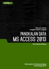 MS ACCESS 2013 LEVEL 1 (MALAY)