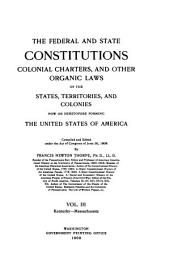 The Federal and State Constitutions, Colonial Charters, and Other Organic Laws of the State, Territories, and Colonies Now Or Heretofore Forming the United States of America: Kentucky ; Massachusetts