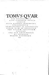 Omnia Opera: Epistolarum sive librorum epistolarium ... Complectens Ta Exēgēmatika, Nempe, Quae Ad Expositionem Divinae Scripturae Faciunt. 4